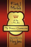 The Princess Casamassima: A Play in Five Acts (Paperback)