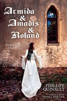 Armida & Amadis & Roland: Three Opera Librettos (Paperback)