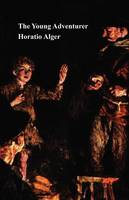 The Young Adventurer; Or, Tom's Trip Across the Plains (Paperback)