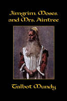 Jimgrim, Moses, and Mrs. Aintree (Paperback)