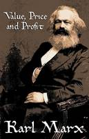 Value, Price and Profit (Paperback)