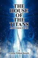 The House of the Titans and Other Poems (Paperback)