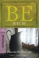 Be Rich - Ephesians: Gaining the Things That Money Can'Tbuy (Paperback)