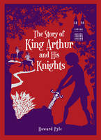 Story of King Arthur and His Knights - Barnes & Noble Leatherbound Classic Collection (Leather / fine binding)