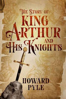 The Story of King Arthur and His Knights (Barnes & Noble Collectible Classics: Children's Edition) - Barnes & Noble Leatherbound Children's Classics (Hardback)