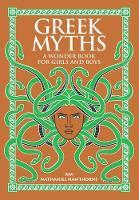 Greek Myths: A Wonder Book for Girls and Boys - Barnes & Noble Leatherbound Children's Classics (Hardback)
