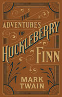 Adventures of Huckleberry Finn (Barnes & Noble Flexibound Classics) - Barnes & Noble Flexibound Editions