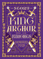 The Story of King Arthur and His Knights (Barnes & Noble Collectible Classics: Children's Edition) - Barnes & Noble Leatherbound Children's Classics (Leather / fine binding)
