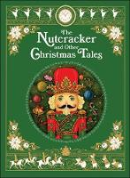 The Nutcracker and Other Christmas Tales - Barnes & Noble Leatherbound Classic Collection (Hardback)