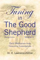 Tuning in the Good Shepherd Volume 1: Daily Meditations from Genesis to Lamentations (Paperback)