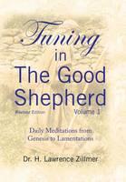 Tuning in the Good Shepherd Volume 1: Daily Meditations from Genesis to Lamentations (Hardback)