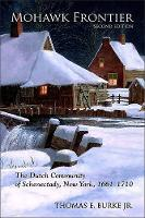 Mohawk Frontier: The Dutch Community of Schenectady, New York, 1661-1710 (Paperback)