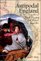Antipodal England: Emigration and Portable Domesticity in the Victorian Imagination - SUNY series, Studies in the Long Nineteenth Century (Hardback)