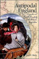 Antipodal England: Emigration and Portable Domesticity in the Victorian Imagination - SUNY series, Studies in the Long Nineteenth Century (Paperback)