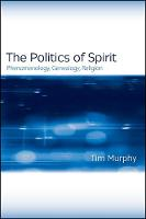 Politics of Spirit, The: Phenomenology, Genealogy, Religion - SUNY series, Issues in the Study of Religion (Paperback)