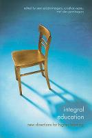 Integral Education: New Directions for Higher Learning - SUNY series in Integral Theory (Paperback)