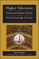 Higher Education and International Student Mobility in the Global Knowledge Economy (Hardback)