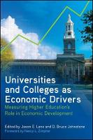 Universities and Colleges as Economic Drivers: Measuring Higher Education's Role in Economic Development - SUNY series, Critical Issues in Higher Education (Paperback)