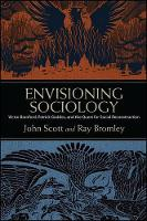 Envisioning Sociology: Victor Branford, Patrick Geddes, and the Quest for Social Reconstruction (Hardback)