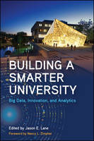 Building a Smarter University: Big Data, Innovation, and Analytics - SUNY series, Critical Issues in Higher Education (Paperback)