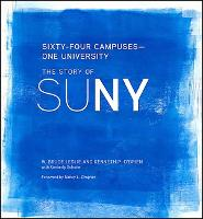 Sixty-Four Campuses-One University: The Story of Suny (Hardback)