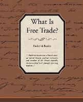 What Is Free Trade? (Paperback)