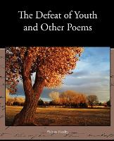 The Defeat of Youth and Other Poems (Paperback)