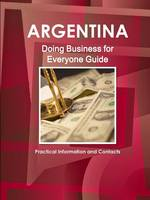 Argentina: Doing Business for Everyone Guide - Practical Information and Contacts (Paperback)