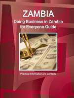 Zambia: Doing Business in Zambia for Everyone Guide: Practical Information and Contacts (Paperback)