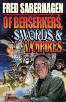 Of Berserkers, Swords & Vampires (Paperback)