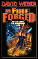 In Fire Forged: Worlds Of Honor 5 (Hardback)