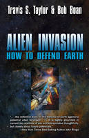 Alien Invasion: The Ultimate Survival Guide for the Ultimate Attack (Paperback)