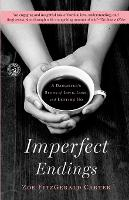 Imperfect Endings: A Daughter's Story of Love, Loss, and Letting Go (Paperback)