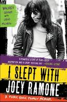 I Slept With Joey Ramone: A Punk Rock Family Memoir (Paperback)