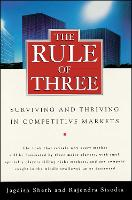 The Rule of Three: Surviving and Thriving in Competitive Markets (Paperback)