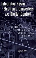 Integrated Power Electronic Converters and Digital Control - Power Electronics and Applications Series (Hardback)