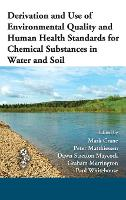 Derivation and Use of Environmental Quality and Human Health Standards for Chemical Substances in Water and Soil (Hardback)