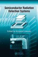 Semiconductor Radiation Detection Systems - Devices, Circuits, and Systems (Hardback)