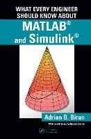 What Every Engineer Should Know about MATLAB (R) and Simulink (R)
