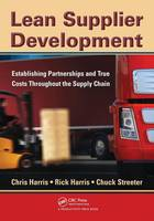 Lean Supplier Development: Establishing Partnerships and True Costs Throughout the Supply Chain (Paperback)