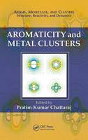 Aromaticity and Metal Clusters - Atoms, Molecules, and Clusters (Hardback)