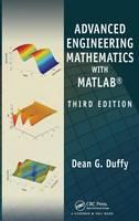 Advanced Engineering Mathematics with MATLAB, Third Edition - Advances in Applied Mathematics (Hardback)
