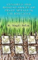 Dynamics and Bioavailability of Heavy Metals in the Rootzone (Hardback)