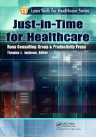 Just-in-Time for Healthcare - Lean Tools for Healthcare Series (Paperback)