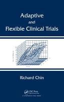 Adaptive and Flexible Clinical Trials (Hardback)