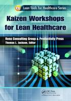 Kaizen Workshops for Lean Healthcare - Lean Tools for Healthcare Series (Paperback)