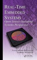Real-Time Embedded Systems: Open-Source Operating Systems Perspective - Embedded Systems (Hardback)