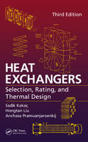 Heat Exchangers: Selection, Rating, and Thermal Design, Third Edition (Hardback)