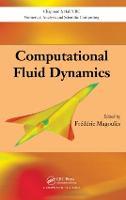 Computational Fluid Dynamics - Chapman & Hall/CRC Numerical Analysis and Scientific Computing Series (Hardback)