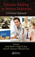 Decision Making in Service Industries: A Practical Approach (Hardback)
